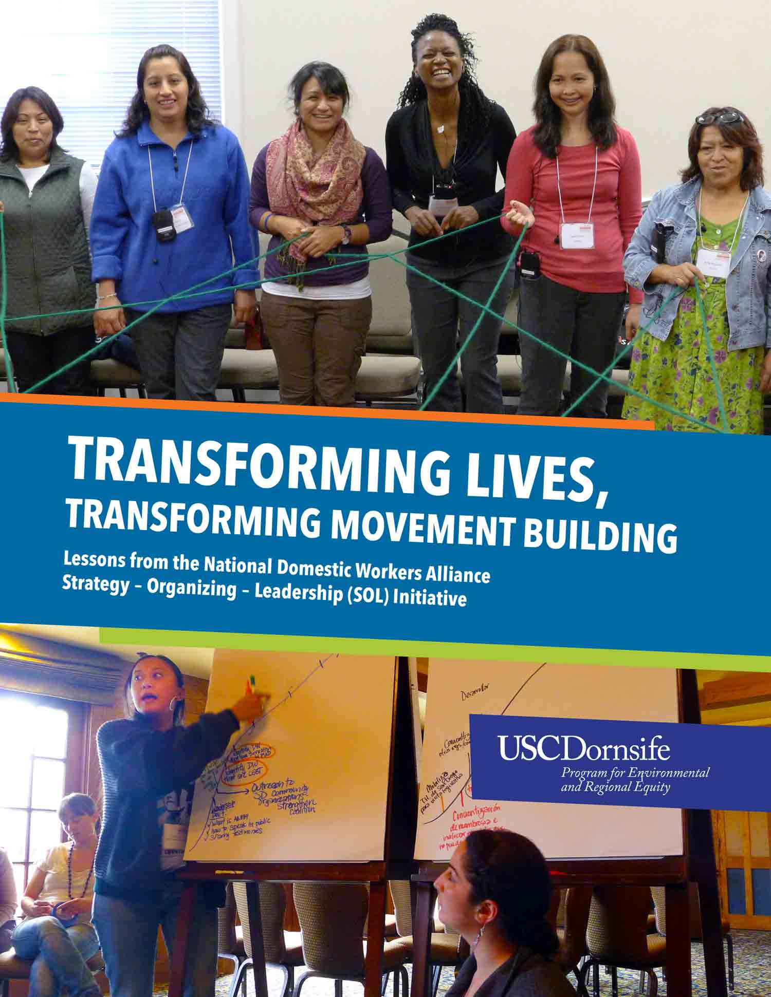 Transforming Lives, Transforming Movement Building: Lessons from the National Domestic Workers Alliance Strategy - Organizing - Leadership (SOL) Initiative